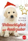 Weihnachtsglück und Hundezauber by Petra Schier