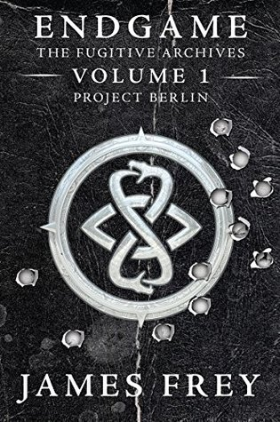 project berlin endgame the fugitive archives 1 by