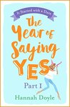 The Year of Saying Yes Part 1: It Started with a Dare: The ultimate laugh-out-loud, feel-good rom-com