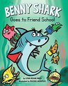 Benny Shark Goes to Friend School