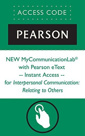 NEW MyCommunicationLab® with Pearson eText -- Instant Access -- for Interpersonal Communication: Relating to Others