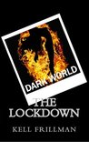 Dark World : The Lockdown