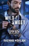 Wild & Sweet (The Haven Brotherhood, #2)