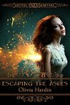 Escaping the Ashes by Olivia Hardin