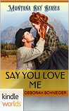 Say You Love Me (Montana Sky)