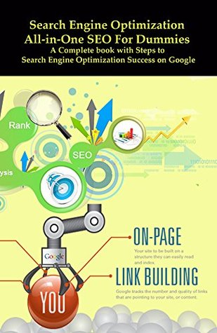 Search Engine Optimization All-in-One SEO For Dummies: A Complete book with Steps to Search Engine Optimization Success on Google