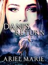 Dani's Return by Ariel  Marie