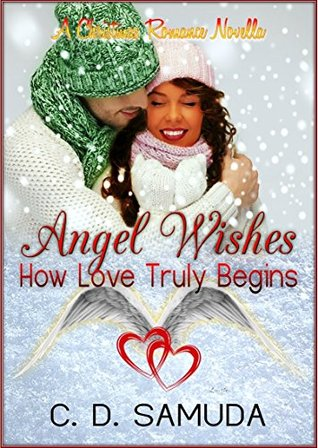 Angel Wishes: How Love Truly Begins: A Second Chance Christmas ...