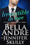 Irresistible In Love by Bella Andre