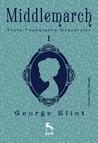 Middlemarch Taşra Yaşamından Manzaralar 1 by George Eliot