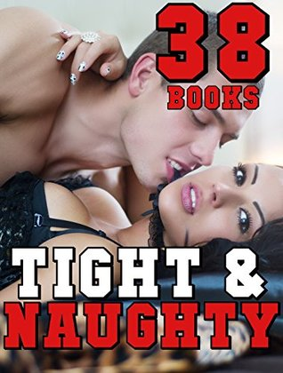 Tight And Naughty!: 38 Taboo Book Bundle of You Know What!