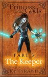 The Keeper (Princess of the Gods Book 3)