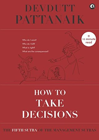 How to take decisions by Devdutt Pattanaik