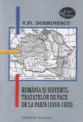 România și sistemul tratatelor de pace de la Paris: 1919-1923