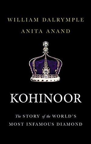Kohinoor by William Dalrymple
