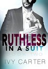 Ruthless In A Suit (Ruthless In A Suit #2)