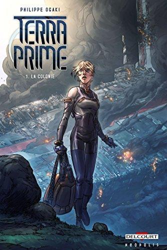 Terra Prime T01 : La Colonie