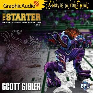 The Starter (Galactic Football League: Book Two) Part 1 of 2
