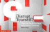 Disrupt Yourself! Create the World You Want with Liminal Thinking