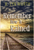 Remember How It Rained by K. Lyn Wurth