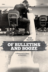 Of Bulletins and Booze by Bob Horton