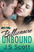 Billionaire Unbound ~ Chloe (The Billionaire's Obsession, #8)