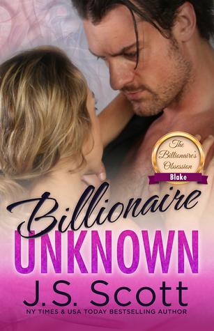 Billionaire Unknown ~ Blake (The Billionaire's Obsession, #10)