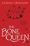 The Bone Queen by Alison Croggon