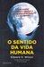 O Sentido da Vida Humana by Edward O. Wilson