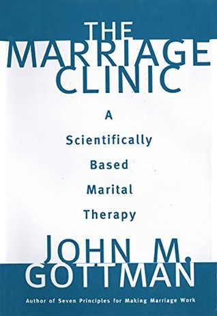 The Marriage Clinic: A Scientifically Based Marital Therapy (Norton Professional Books (Hardcover))