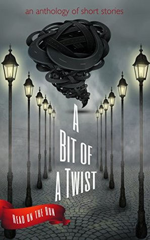 A Bit of a Twist: Read on the Run Anthology