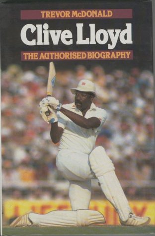 Clive Lloyd: The Authorised Biography