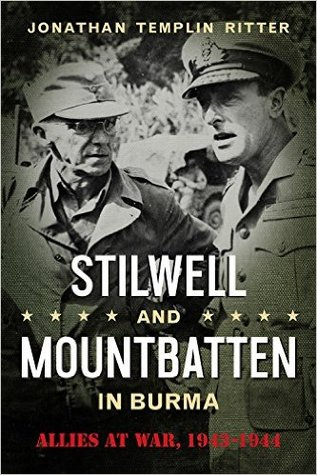 Stilwell and Mountbatten in Burma: Allies at War, 1943-1944