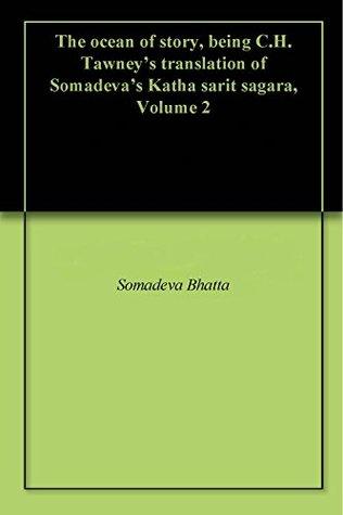 The ocean of story, being C.H. Tawney's translation of Somadeva's Katha sarit sagara, Volume 2