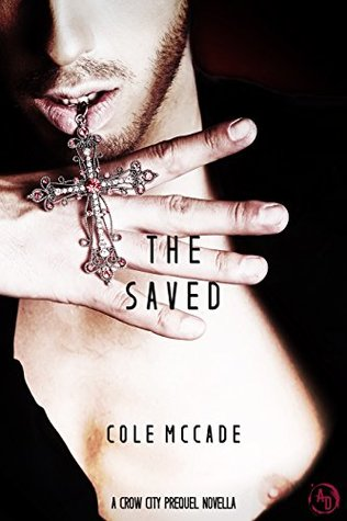 The Saved A Crow City Prequel Novella by Cole McCade