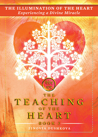 The Illumination of the Heart: Experiencing a Divine Miracle (The Teaching of the Heart, Book 2)