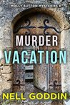 Murder on Vacation (Molly Sutton Mysteries Book 6)