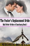 The Pastor's Replacement Bride (Mail Order Brides of Sanctuary, #1))