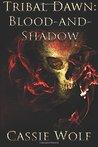 Blood-and-Shadow (Tribal Dawn #1)