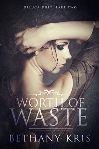 Worth of Waste (DeLuca Duet, #2)