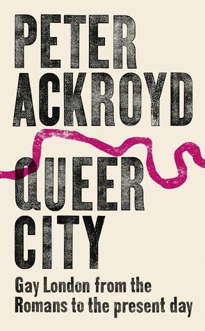 Queer City by Peter Ackroyd