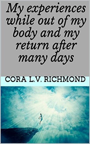 my-experiences-while-out-of-my-body-and-my-return-after-many-days