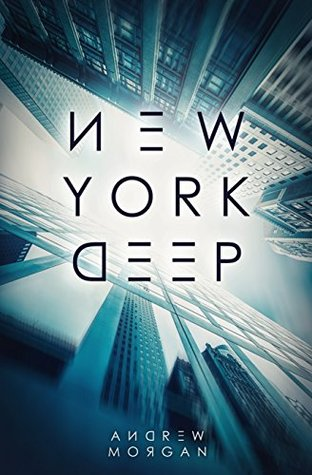 New York Deep by Andrew J.  Morgan