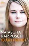 10 år i frihet by Natascha Kampusch