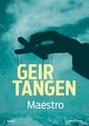 Maestro by Geir Tangen