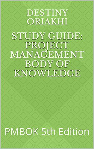 STUDY GUIDE: PROJECT MANAGEMENT BODY OF KNOWLEDGE: PMBOK 5th Edition