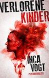 Verlorene Kinder by Inca Vogt