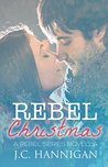 Rebel Christmas: A Rebel Series Novella