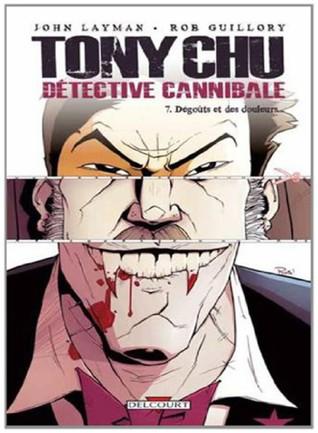 Tony Chu  détective cannibale - Tome 7 - Dégoûts et des douleurs