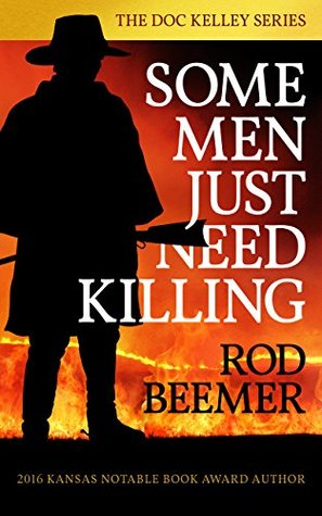 Some Men Just Need Killing (The Doc Kelley Series Book 1)